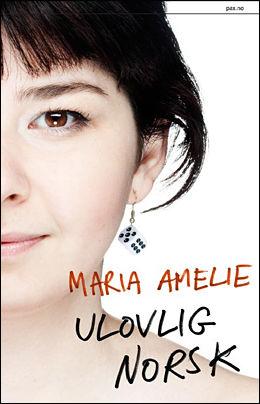 OPPSIKTSVEKKENDE: Gjennom åtte år har Maria Amelie levd et bemerkelsesverdig dobbeltliv. Nylig sto hun fram i sin egen bok «Ulovlig norsk». Foto: FAKSIMILE: PAX FORLAG