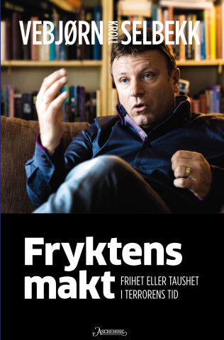 <p>BOK: «Fryktens Makt – Frihet eller taushet i terrorens tid» er navnet på Vebjørn Selbekks nye bok.</p>